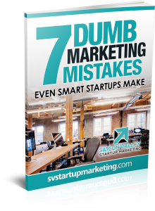 7 Dumb Marketing Mistakes Even Startups Make by Sweta Patel