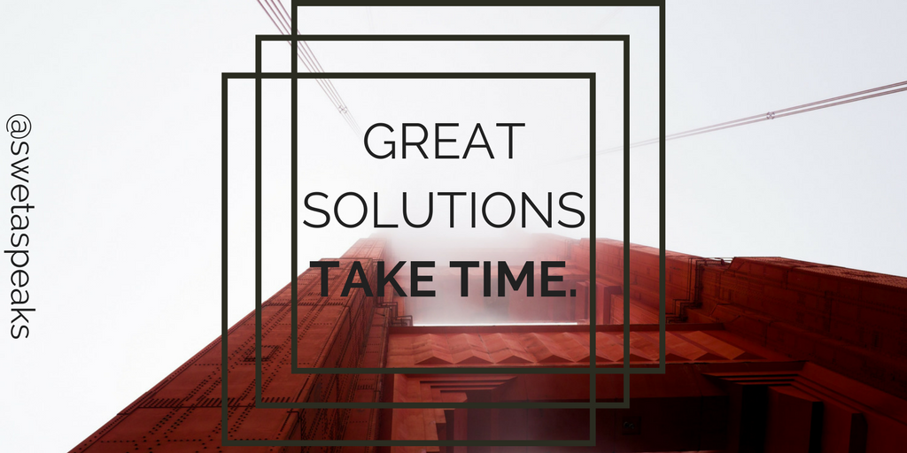 solutions take time